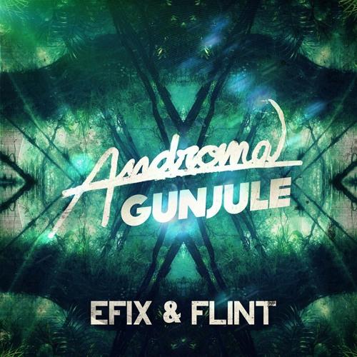 Androma - Gunjule ( EFIX & FLINT Remix )