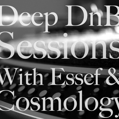 Deep DnB Sessions Show - Guest Mix By Cosmology