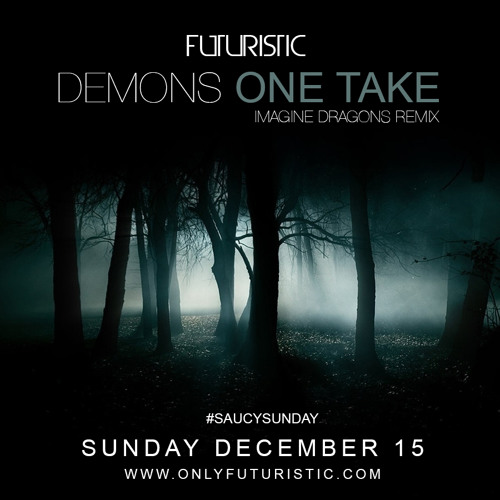 "Futuristic - ""Demons"" ONE TAKE (Imagine Dragons Remix)"