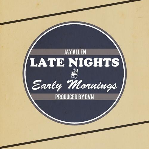 Jay Allen - Late Nights & Early Mornings