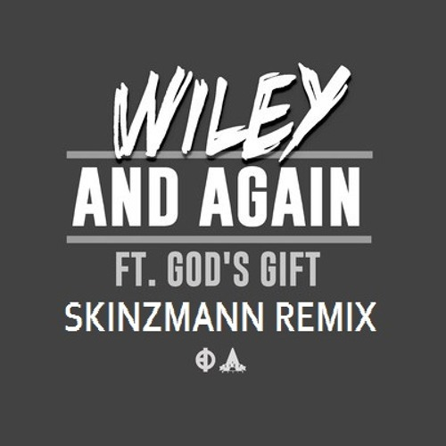 Wiley & God's Gift - And Again [SkinzMann Remix]