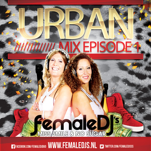 URBAN MIX FEMALE DJS MISS SMILE AND NO SUGAR - EPISODE 1