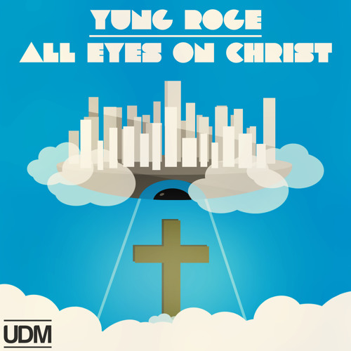 Yung Roge - All Eyes On Christ