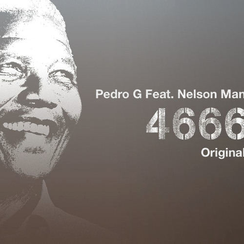 Pedro G Feat. Nelson Mandela - 46664 (Original Mix)