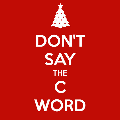Don't Say The C Word