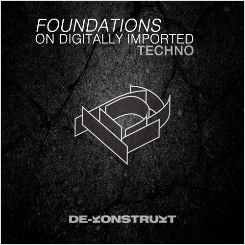 De-Konstrukt 'Foundations' 003 Feat. Tom Hades