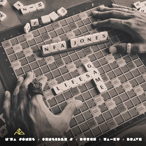 Life's A Game - N'fa Jones (ft Ta-Ku, Sensible J, Dutch, Brave)