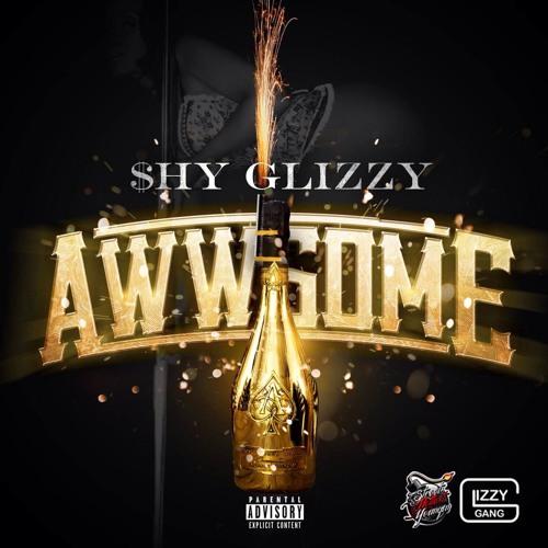 $hy Glizzy - Awwsome