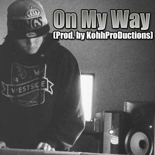 On My Way (Prod by KohhProDuctions)