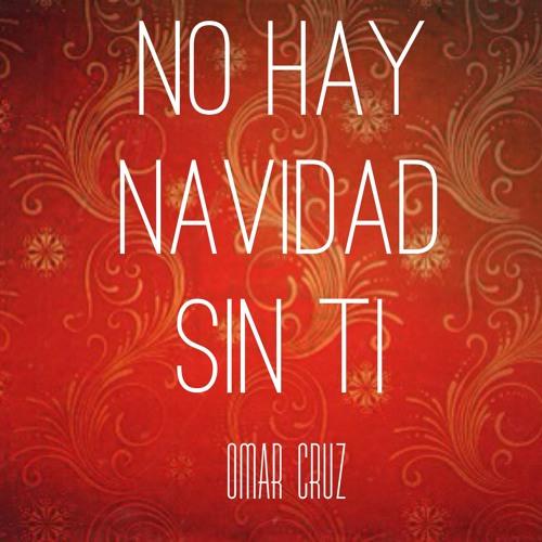 Omar Cruz No Hay Navidad Sin Ti By Omar Cruz Free Listening On