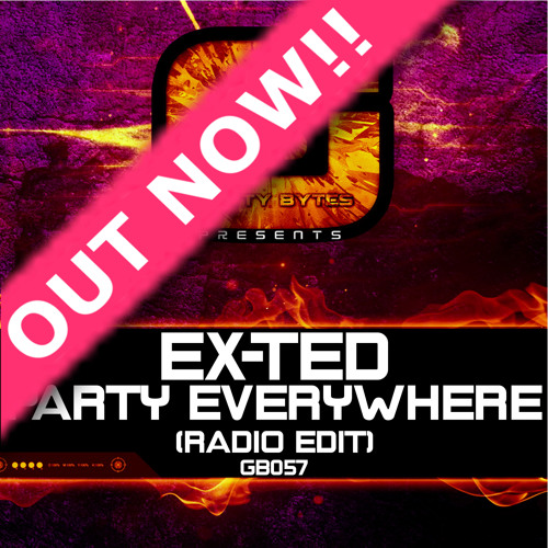 Ex-Ted - Party Everywhere (Radio Edit) Out Now!
