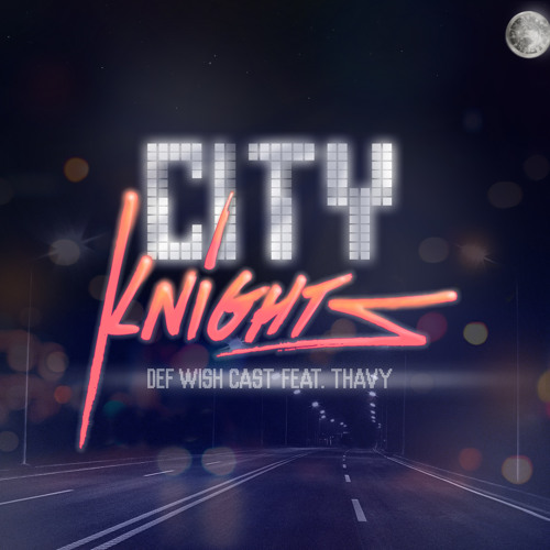 DefWishCast-City Knights feat. Thavy Ear