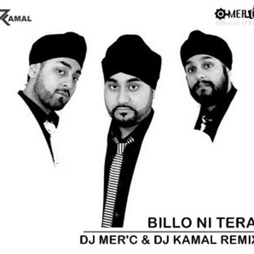 Billo Ni Tera - Dj Mer'c & Dj Kamal