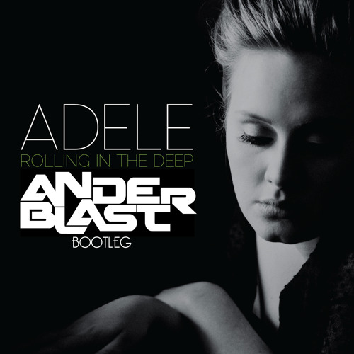 Adele - Rolling In The Deep (ANDERBLAST Bootleg) [FREE DOWNLOAD]