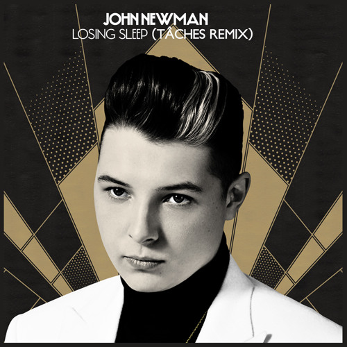 John Newman - Losing Sleep (TÂCHES remix)