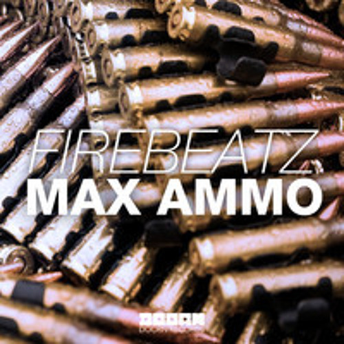 Firebeatz - Max Ammo (Original Mix)