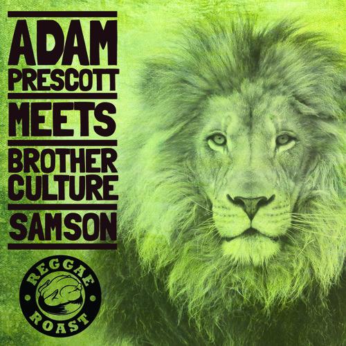 Adam Prescott & Brother Culture - Samson ***FREE DOWNLOAD***