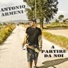 Antonio Armeni - A Partire Da Noi