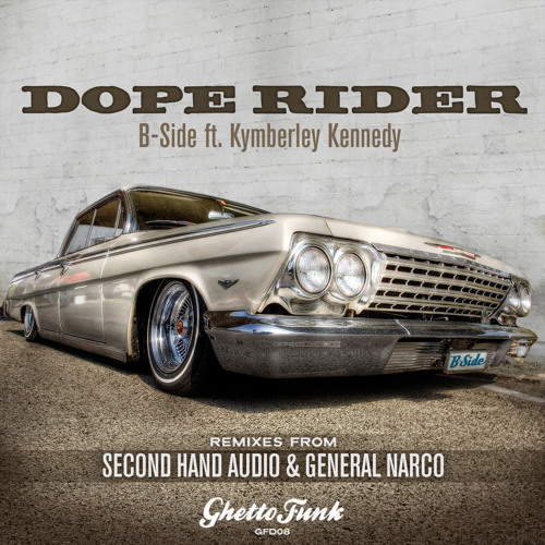 B-Side Feat Kymberley Kennedy - Dope Rider (Second Hand Audio Remix)