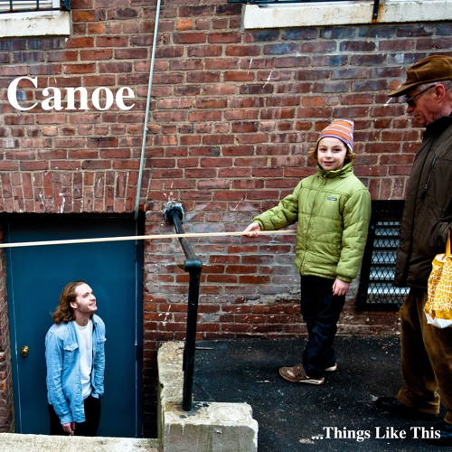 "Canoe ""Things Like This"" 2012."