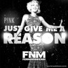 Pink! - Just Give Me A Reason (FNM Remix)DOWNLOAD FREE!!