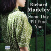 Download Some Day I'll Find You By Richard Madeley Mp3