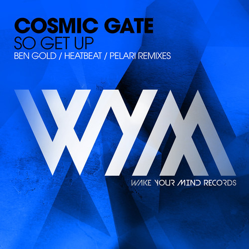 Cosmic Gate - So Get Up (Pelari Remix) [OUT NOW]