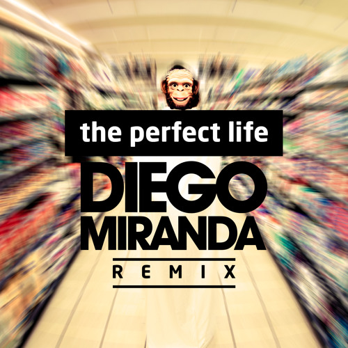 Moby - The Perfect Life (Diego Miranda Remix) #FreeDownload