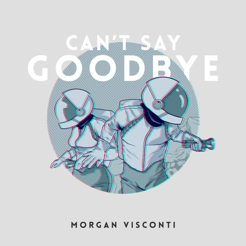 Can't Say Goodbye - Mickey Remix