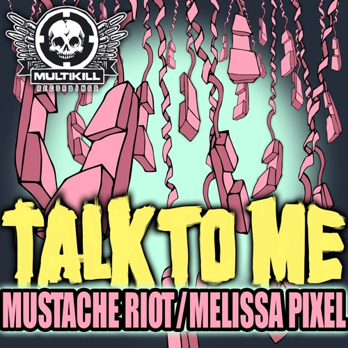 Mustache Riot & Melissa Pixel - Talk to Me  w/ Safra and Timeline Remixes (Clips) **OUT NOW**