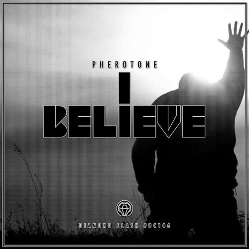 Pherotone - I Believe