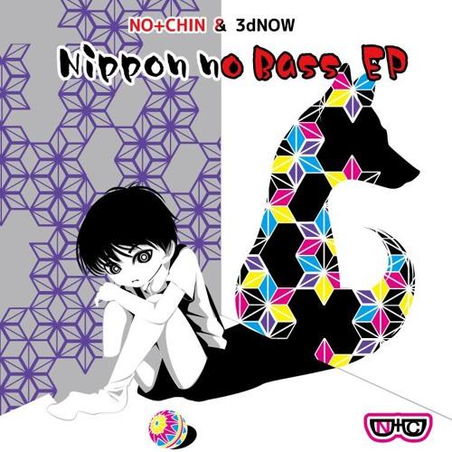 NO+CHIN&3dNOW - Nippon No Bass(Kan Takahiko Remix) Preview