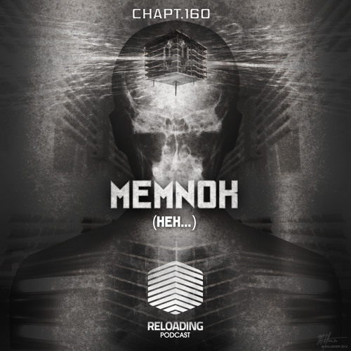 //Reloading-Podcast//-Chapt.160-Guest-Memnok (HEX..)