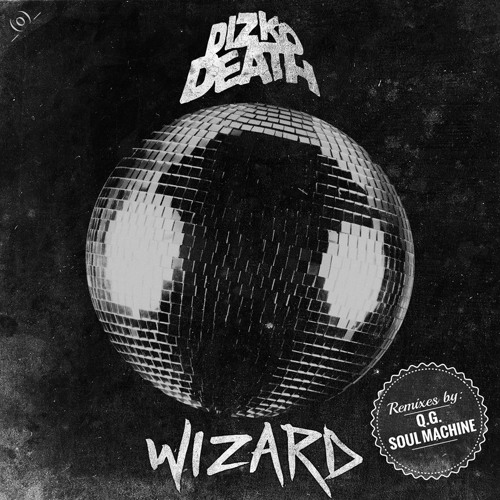 Dizkodeath - Wizard (Q.G. Remix)