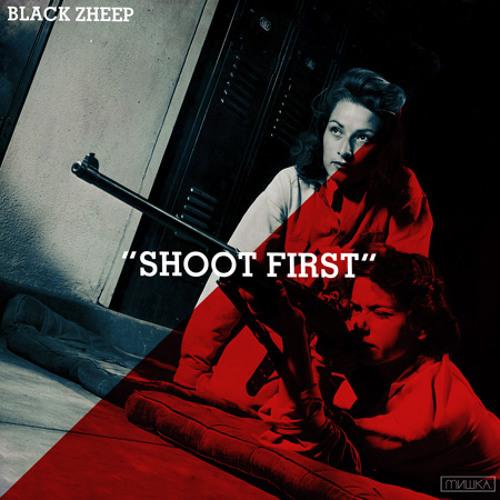 Black Zheep - Shoot First (Prod. By Blanco Yamaguchi)