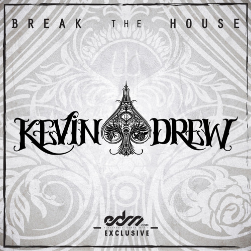 Break The House by KDrew - EDM.com Exclusive