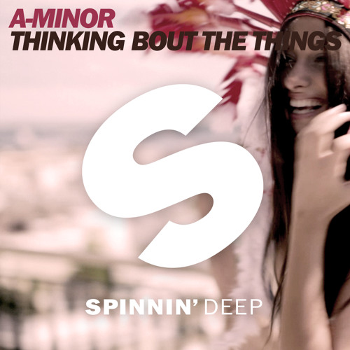 A-Minor - Thinking Bout The Things (Extended Mix Instrumental)