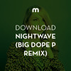 Download: Nightwave 'Luxor'(Big Dope P Remix)