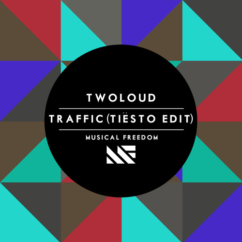 twoloud - Traffic (Tiësto Edit)