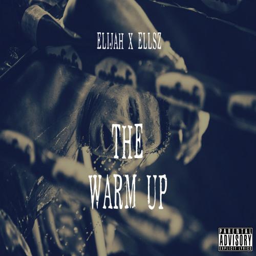 The Warm Up feat. Ellsz