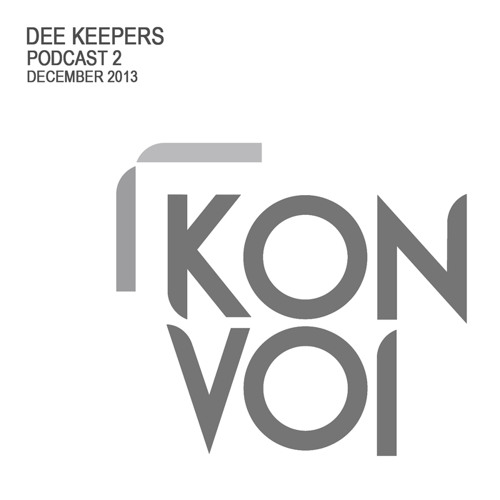 Dee Keepers - Konvoi Podcast 2 [December 2013]