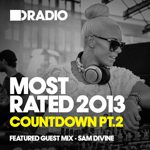 Defected In The House Radio - Most Rated Countdown Pt 2 -  16.12.13 - Guest Mix Sam Divine