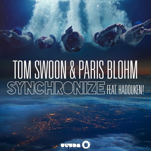 Tom Swoon & Paris Blohm feat. Hadouken! - Synchronize