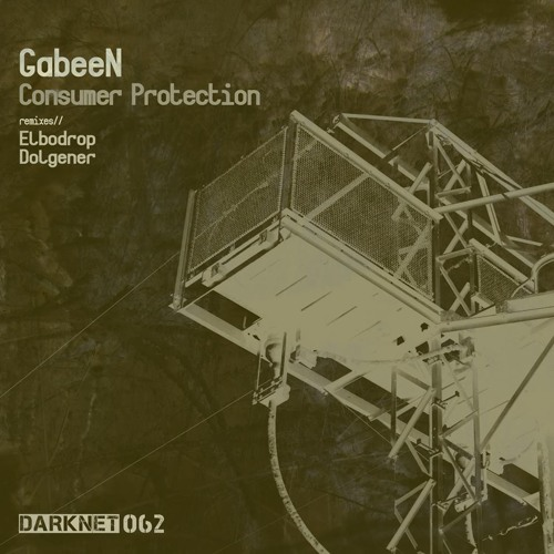 GabeeN – Consumer Protection (Elbodrop 'Dissimilation' Remix) [Darknet] - Preview