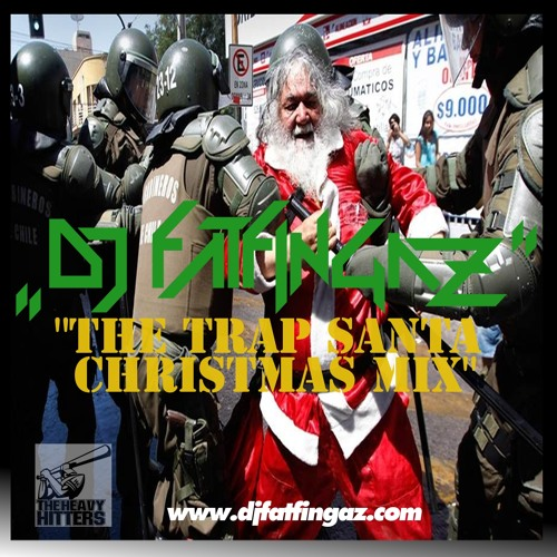 THE TRAP SANTA CHRISTMAS MIX 2013 - DJ FATFINGAZ