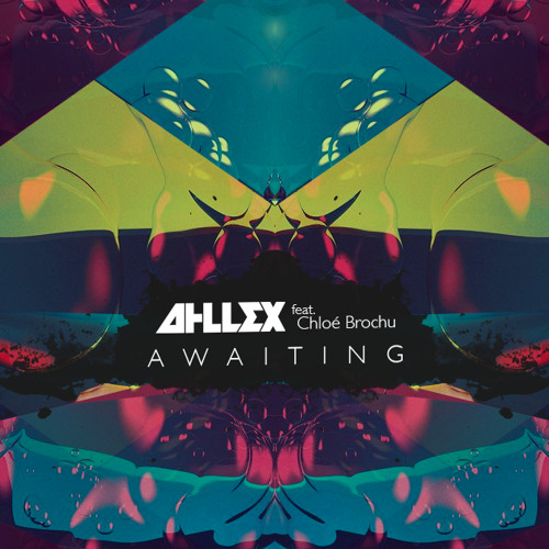 Ahllex - Awaiting (feat. Chloé Brochu) [FREE DOWNLOAD]