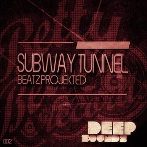 Beatz Projekted - Subway Tunnel TEASER (Deep Sounds)