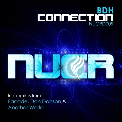 BDH - Connection (Facade Remix) [NuCommunicate Digital]