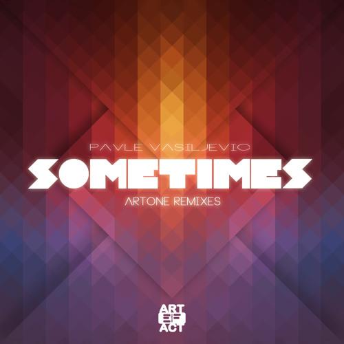 Pavle Vasiljevic - Sometimes (Artone Remixes)