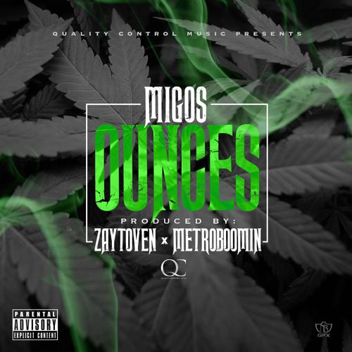 Migos - Ounces (Prod. Zaytoven x MetroBoomin)
